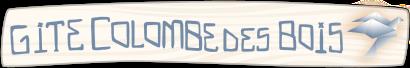 Gite Colombe des Bois